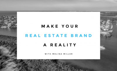 MAKE YOUR REAL ESTATE PERSONAL BRAND A REALITY