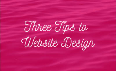 Three Tips to Website Design