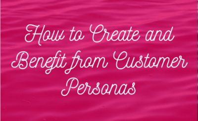 How to Create and Benefit from Customer Personas