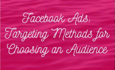 Facebook Ads: Targeting Methods