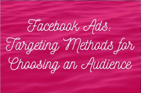 Facebook Ads: Targeting Methods