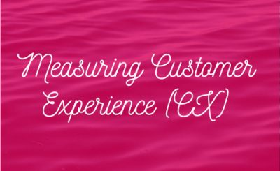Measuring Customer Experience (CX)