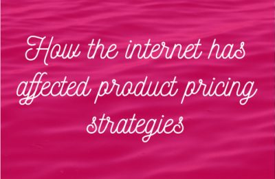 How the internet has affected product pricing strategies
