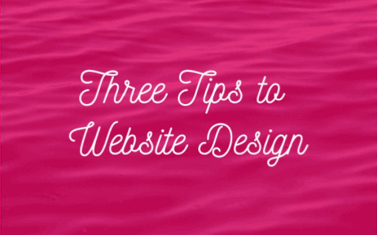 Three Tips to Website Design